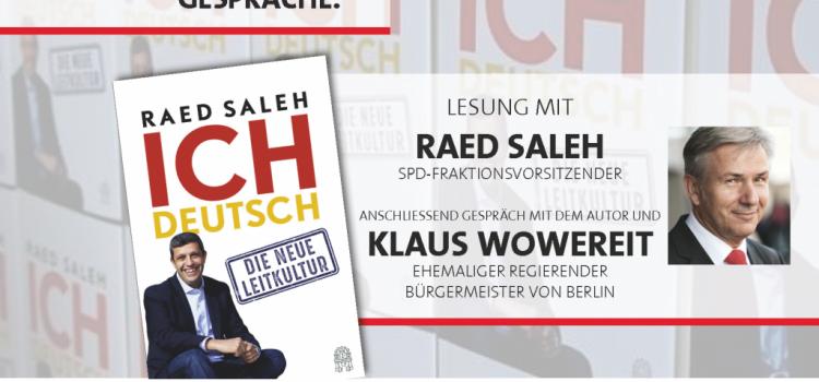 """""""Ich deutsch: Die neue Leitkultur"""" – Lesung und Diskussion mit Raed Saleh, Klaus Wowereit und Frank Jahnke"""