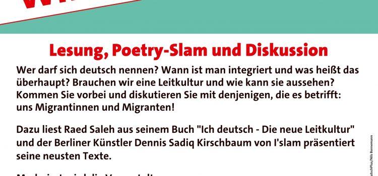 Wer ist deutsch? – Wir sind deutsch! Lesung, Poetry Slam und Diskussion